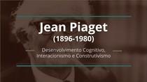 Jean Piaget e o Desenvolvimento Cognitivo