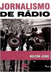 Jornalismo de Rádio_Milton_Jung