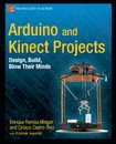 Arduino and Kinect Projects - Apress; 1st ed. (2012)