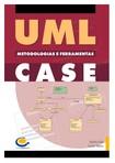 UML Metodologias e Ferramentas CASE - Alberto Silva,Carlos Videira