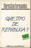 Fernandes, Florestan   Que tipo de república