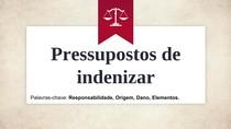 Pressupostos de Indenizar - Civil II seminário