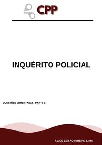 CPP - INQUERITO POLICIAL-QUESTÕES COMENTADAS-PARTE 3