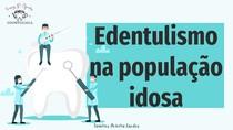 RESUMO - SAÚDE COLETIVA - EDENTULISMO NA POPULAÇÃO IDOSA