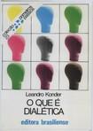 KONDER, Leandro. O Que é Dialética (Primeiros Passos)