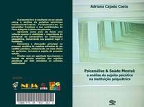 Adriana Cajado Costa - Psicanalise e Saude Mental