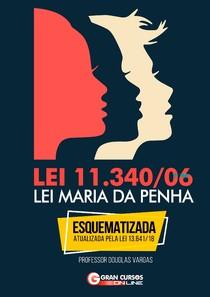 Lei Maria da Penha   Esquematizada e Atualizada pela lei 13.641