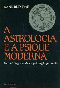 A Astrologia e a Psique Moderna - Dane Rudhyar