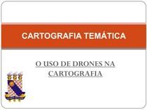 Cartografia Temática_O USO DE DRONES NA CARTOGRAFIA