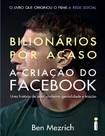 LIVRO_ Bilionarios Por Acaso - A Criac - Ben Mezrich