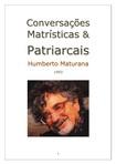 Conversações Matrísticas e Patriarcais - Humberto Maturana