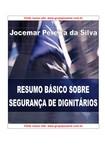 RESUMO BASICO DE SEGURANCA DE DIGNITARIOS