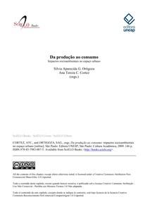 ORTIGOZA & CORTEZ. Da produção ao consumo    impactos socioambientais no espaço urbano