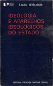 ALTHUSSER - Ideologia e Aparelhos Ideológicos do Estado