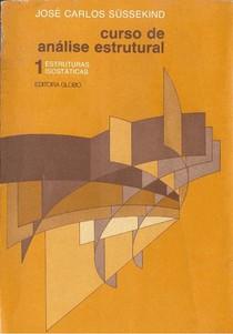 SUSSEKIND, Jose Carlos. Curso de Análise Estrutural  Estruturas Isostáticas. Vol. I. Globo