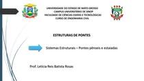 ESTRUTURAS DE PONTES Sistemas Estruturais Pontes pênseis e estaiadas