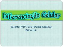Grupo 7 - Diferenciação Celular