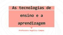 As tecnologias de ensino e a aprendizagem