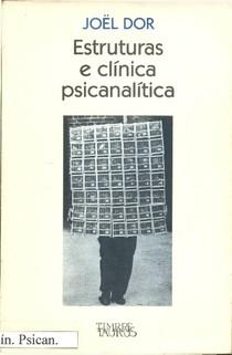 DOR, Joël - Estruturas e clínica psicanalítica