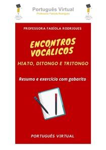 Encontros vocálicos: hiato, ditongo e tritongo