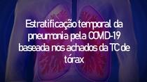 Estratificação temporal da pneumonia pela COVID-19