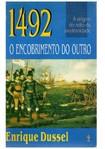 1492 O encobrimento do outro   Enrique Dussel