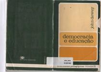 DEWEY, John. Educação e Democracia