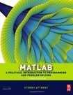 Matlab: A Practical Introduction to Programming and Problem Solving  3ed