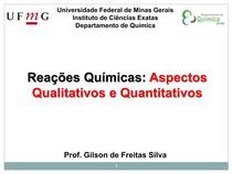 Química Geral: Aula 1 (Reações Químicas) - Prof. Gilson de Freitas Silva