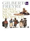 Freyre, Gilberto   Novo Mundo nos Tropicos