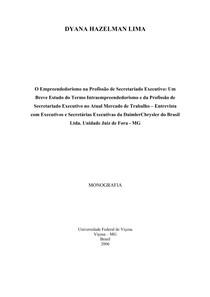O Empreendedorismo na Profissão de Secretariado Executivo    DYANA HAZELMAN LIMA    2006