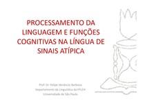 PROCESSAMENTO DA LINGUAGEM E FUNÇÕES COGNITIVAS NA LÍNGUA DE SINAIS ATÍPICA