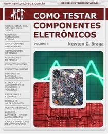 Eletrônica, Newton C. Braga   Como Testar Componentes Eletronicos   Vol.4