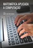 LIVRO_MATEMTICA_APLICADA_A_COMPUTAO_2016 André luis corte brochi .pdf