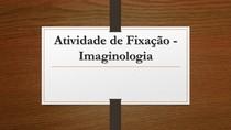 Atividade de Fixação- Imaginologia