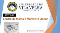 09   Aula O Centro de Massa e Momento Linear 20171111 1106
