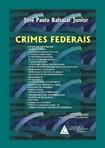 CRIMES FEDERAIS - JOSE PAULO BALTAZAR JR