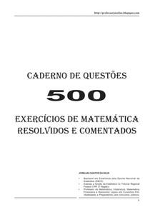 500 Questões de Matemática Resolvidas e Comentadas