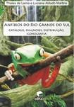 Anfíbios do Rio Grande do Sul Catálogo, diagnoses, distribuição, iconografia