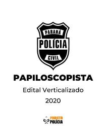 Polícia Civil Paraná (PC PR) - Papiloscopista - 2020 - Edital Verticalizado