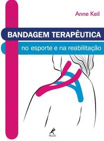 Bandagem Terapêutica no Esporte e na Reabilitação Anne Kell