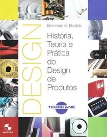 História, Teoria e Prática do Design de Produtos   Bernhard E. Bürdek   compartilhandodesign.wordpress.com
