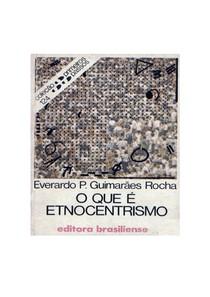 O Que é Etnocentrismo (Everardo Rocha) (1)