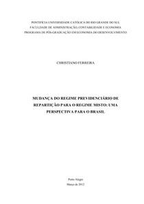 Christiano Ferreira - Mudança de Regime Previdenciário de Repartição para Regime Misto - Uma Perspectiva para o Brasil - Ano 2012