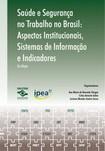 Saúde e segurança no trabalho no Brasil : aspectos institucionais, sistemas de informação e indicadores