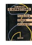 O Hipnotismo   Psicologia, Técnica e Aplicação