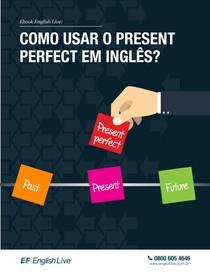 Present Perfect / Presente Perfeito - Inglês