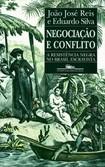 João José Reis - Negociação e Conflito
