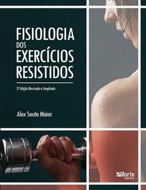 Fisiologia dos exercicios resis - Alex Souto Maior.pdf