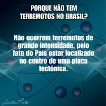 porque não tem terremotos no Brasil?